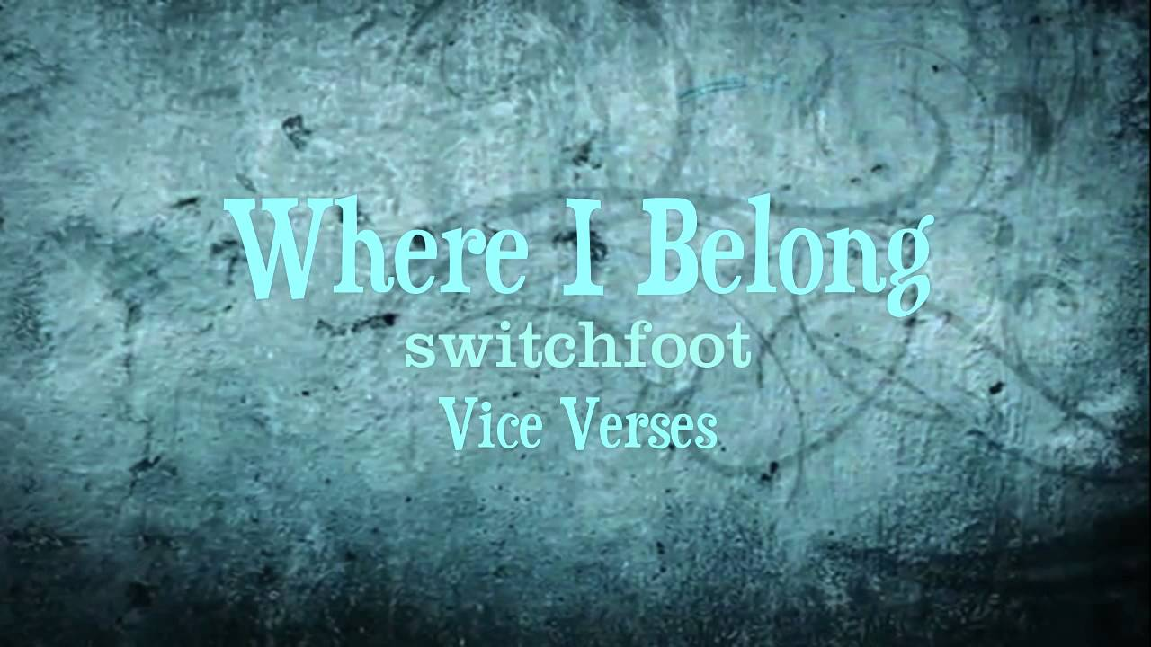 Read more about the article Switchfoot – Where I Belong
