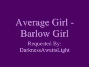 Read more about the article Barlow Girl – Average Girl