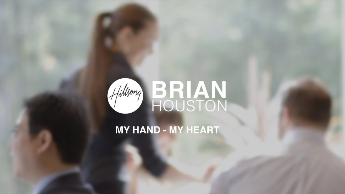 Read more about the article Brian Houston –  My Hand – My Heart