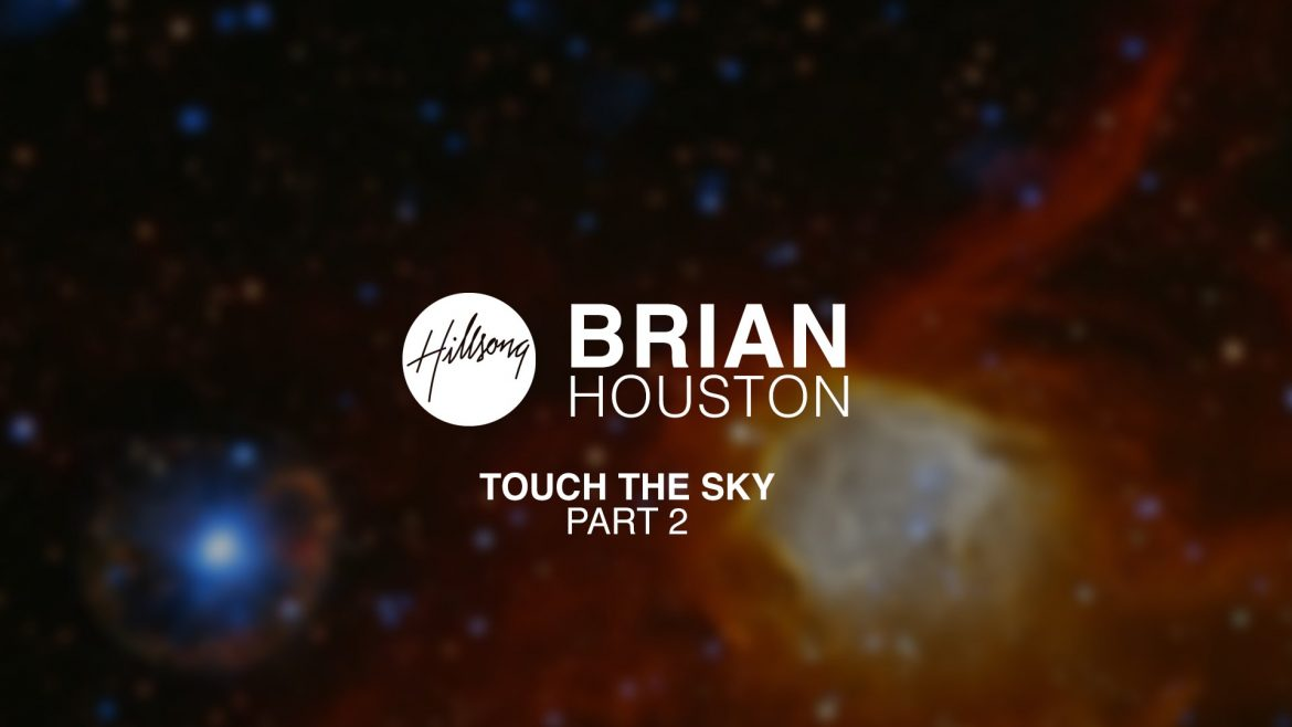 Read more about the article Brian Houston –  Touch The Sky, Pt2
