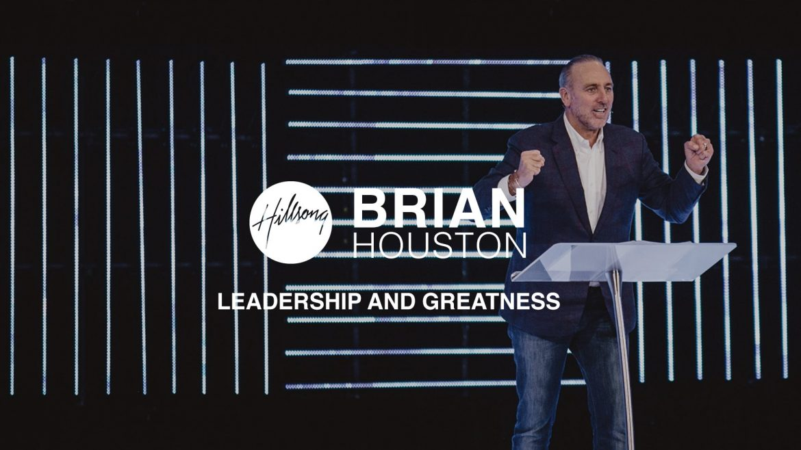 Read more about the article Brian Houston – Leadership And Greatness