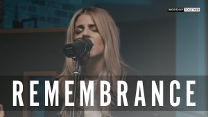 Read more about the article Hillsong Worship // Remembrance // New Song Cafe