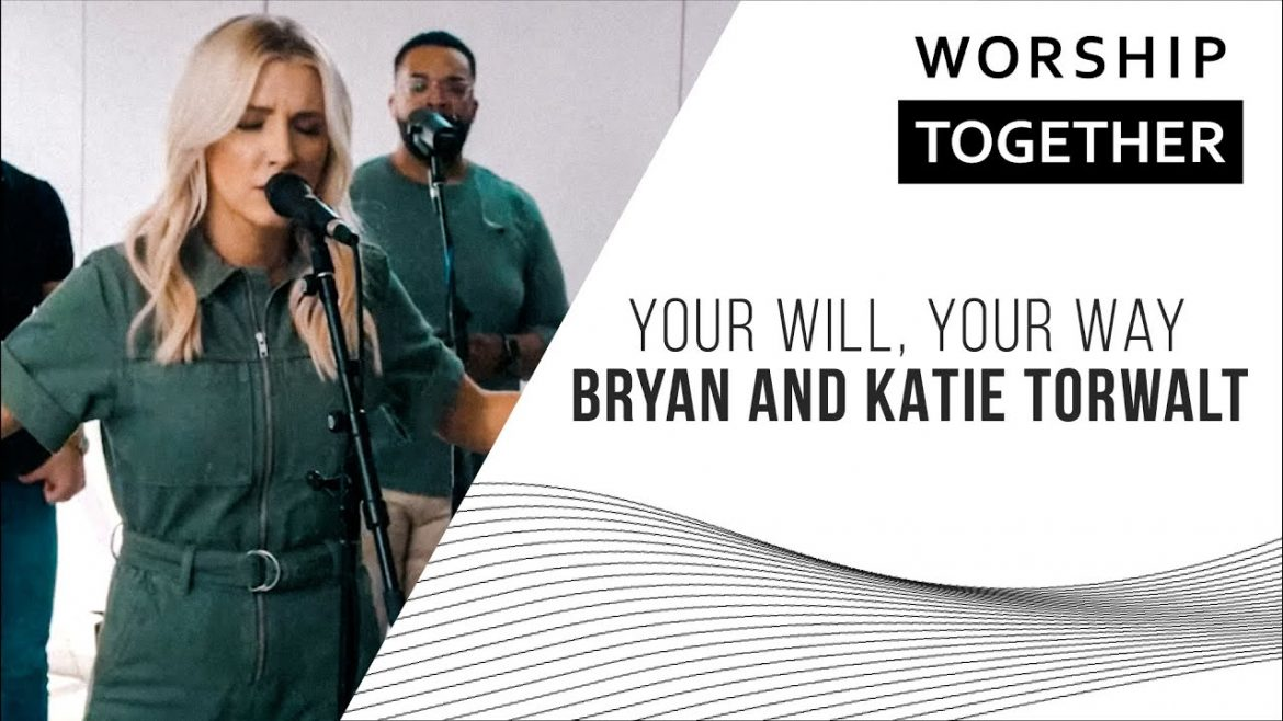 Read more about the article Your Will, Your Way // Bryan and Katie Torwalt // New Song Cafe