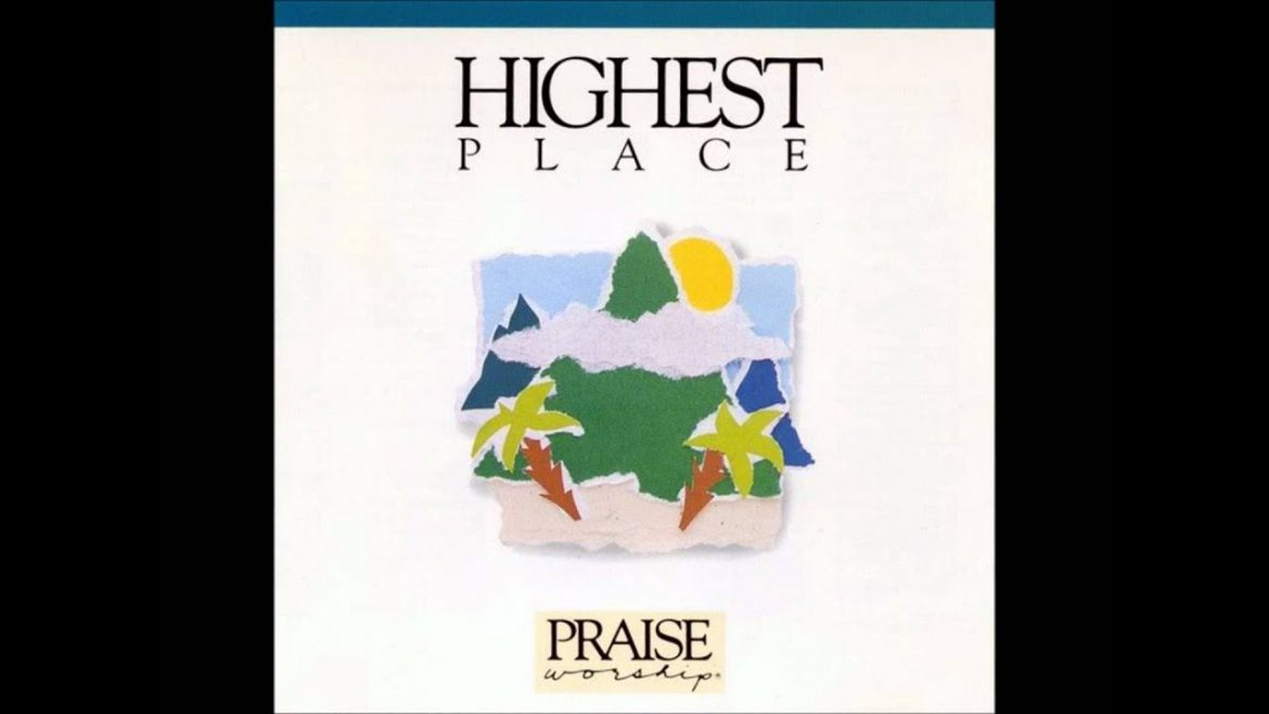Read more about the article Bob Fitts- Highest Place (song) (Hosanna! Music)