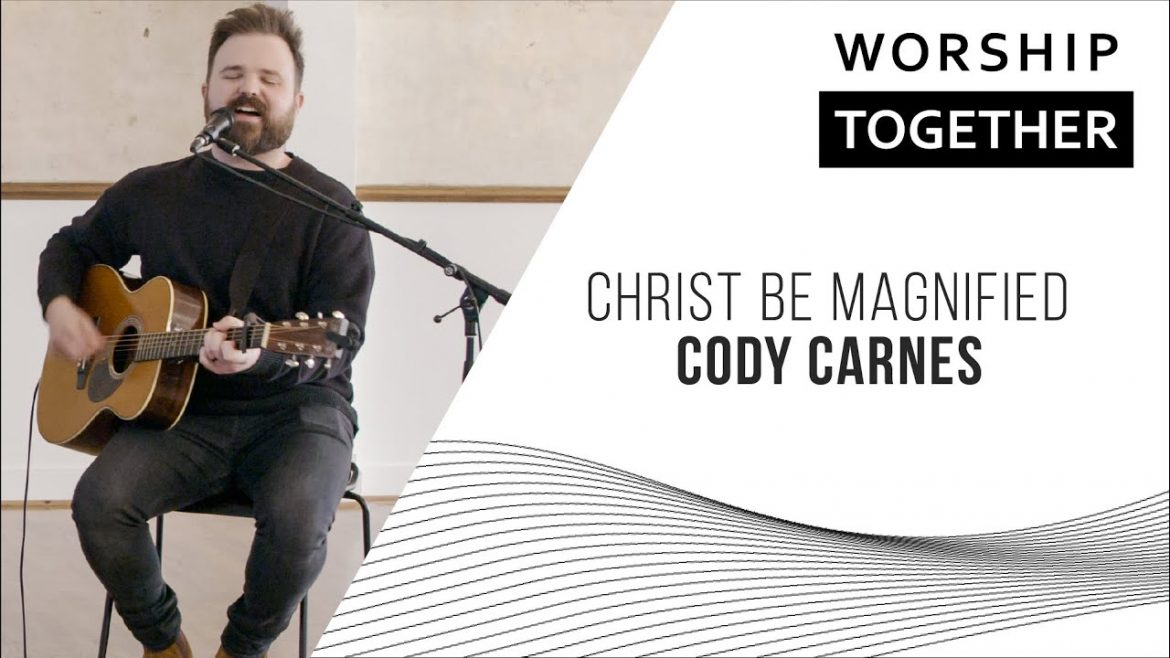 Read more about the article Cody Carnes // Christ Be Magnified // New Song Cafe