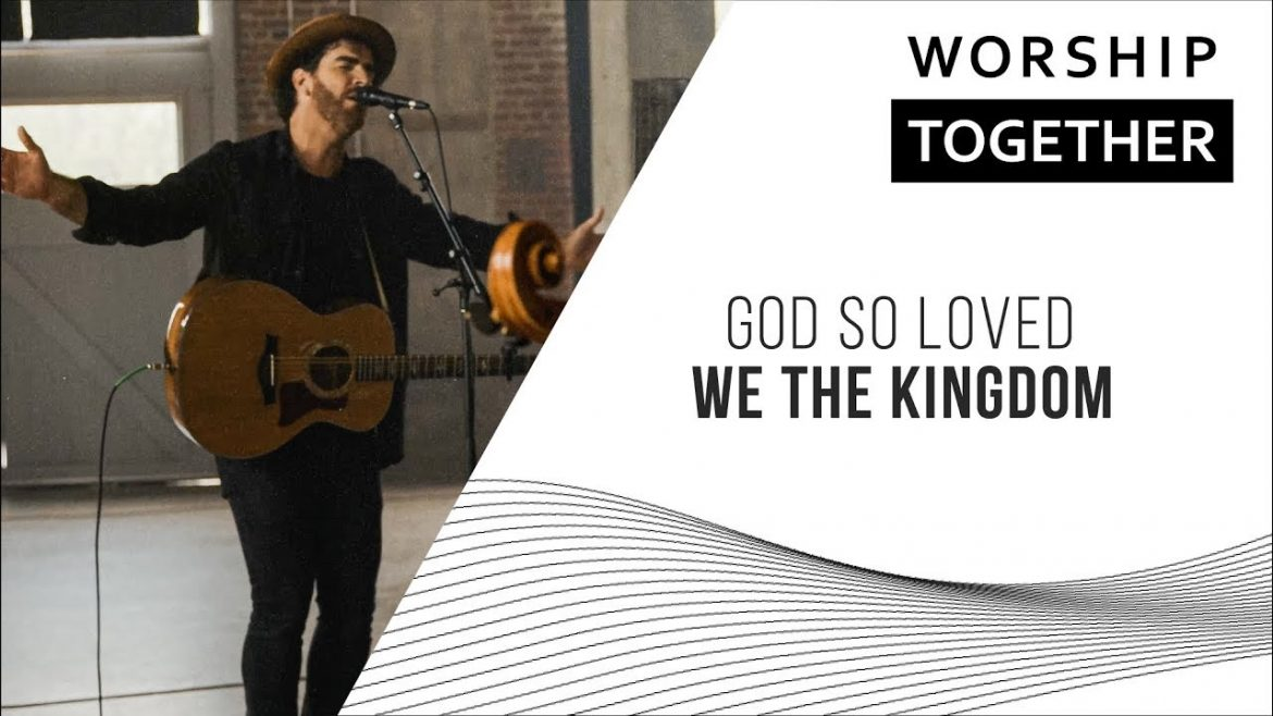 Read more about the article God So Loved // We The Kingdom // New Song Cafe