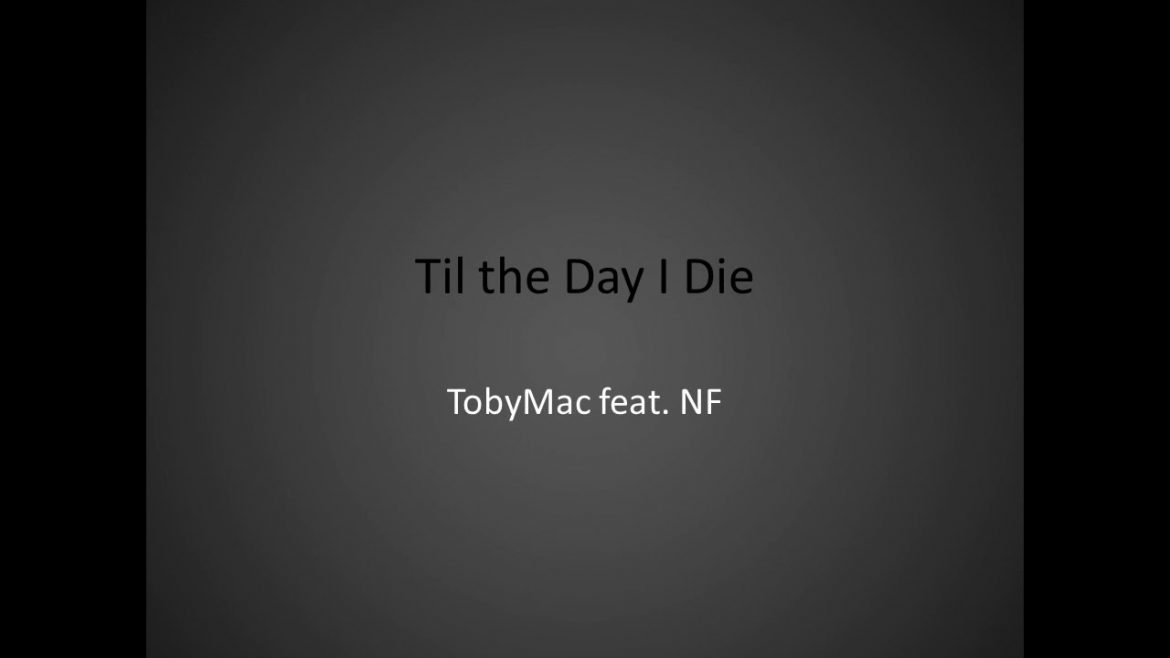 Read more about the article TobyMac – Til the Day I Die (Lyrics)